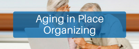 Aging in place organizing